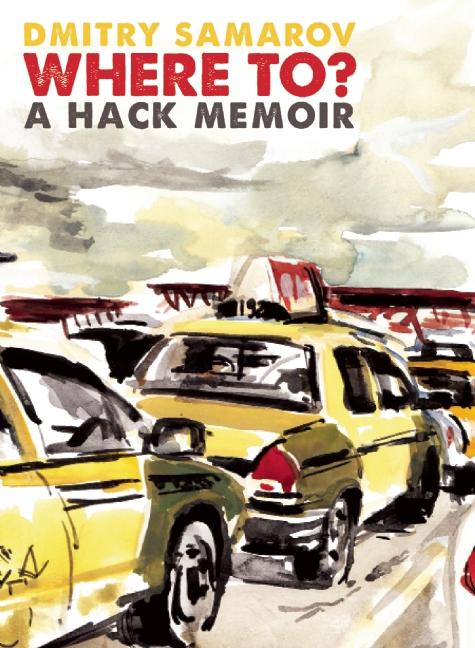 'Where To? A Hack Memoir'