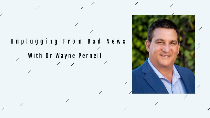 How to avoid negative news, negative news search, negative news stories, Negative News, Bad News, Mental Health, Physical Health, Team MVP, Brian Althimer, Dr Wayne Pernell